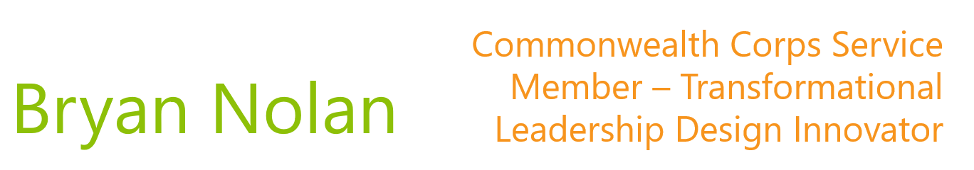 Bryan Nolan - Commonwealth Corps Service Member - Transformational Leadership Design Innovator