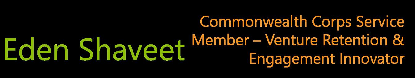 Eden Shaveet - Commonwealth Corps Service Member - Venture Retention & Engagement Innovator