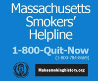Massachusetts Smokers' Helpline: 1-800-Quit-Now (MakeSmokingHistory.org)