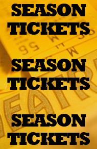 Season Tickets! Season Tickets! Season Tickets! [Tickets image in the background]