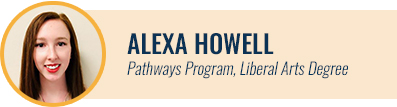 [headshot] Alexa Howell, Pathways program, Liberal Arts Degree
